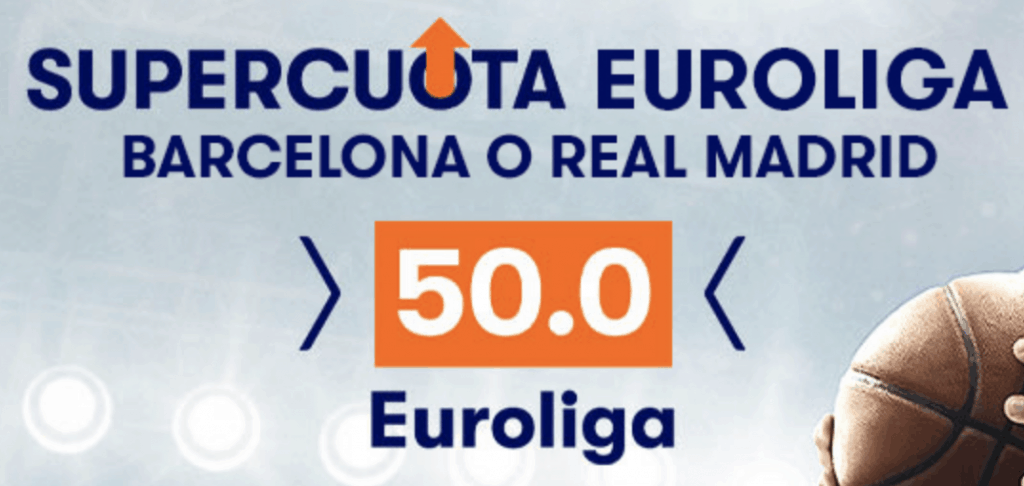 Supercuota betsson Euroliga : Fc Barcelona o Real Madrid