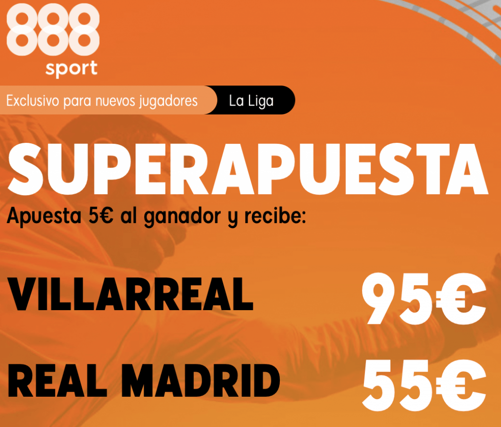 Supercuota 888sport La Liga:: Villarreal - Real Madrid.