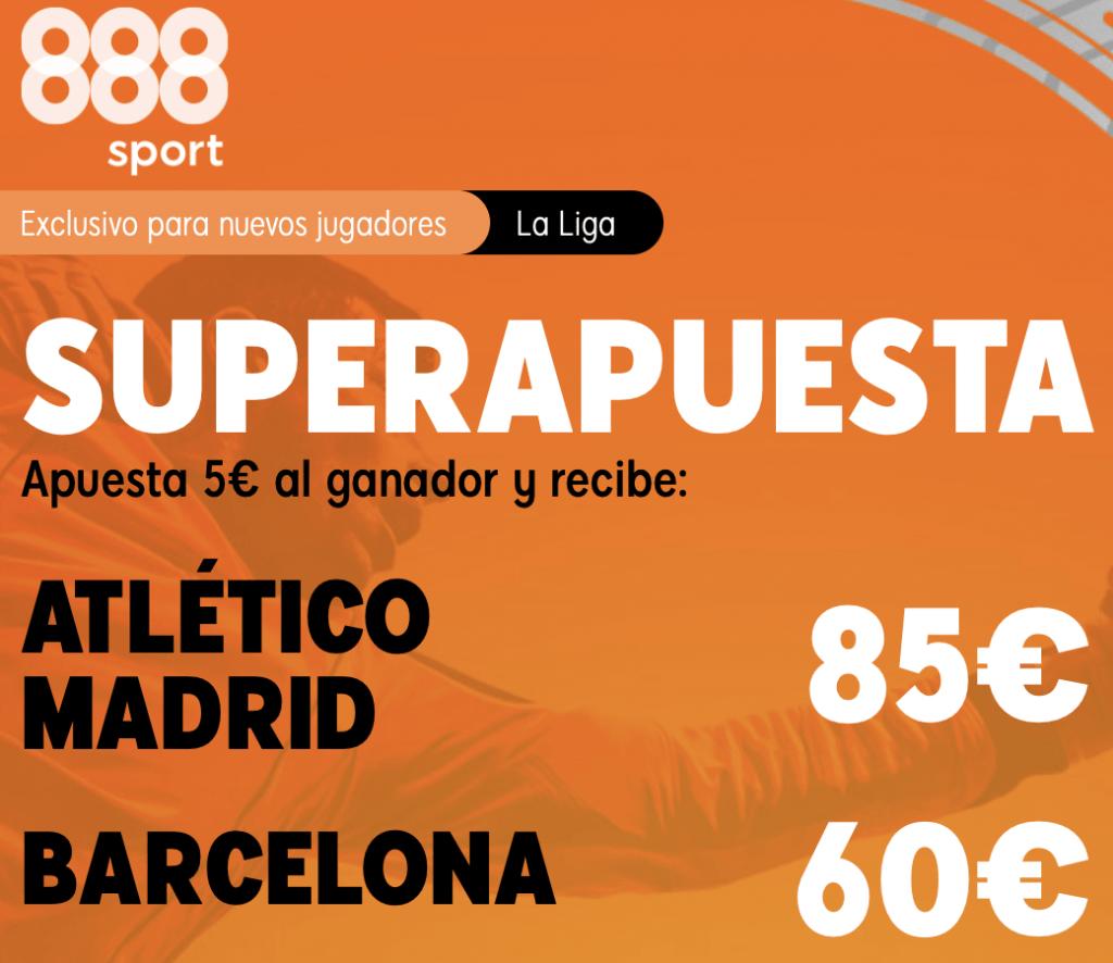 Supercuota 888sport La Liga : Atlético de Madrid - Fc Barcelona.