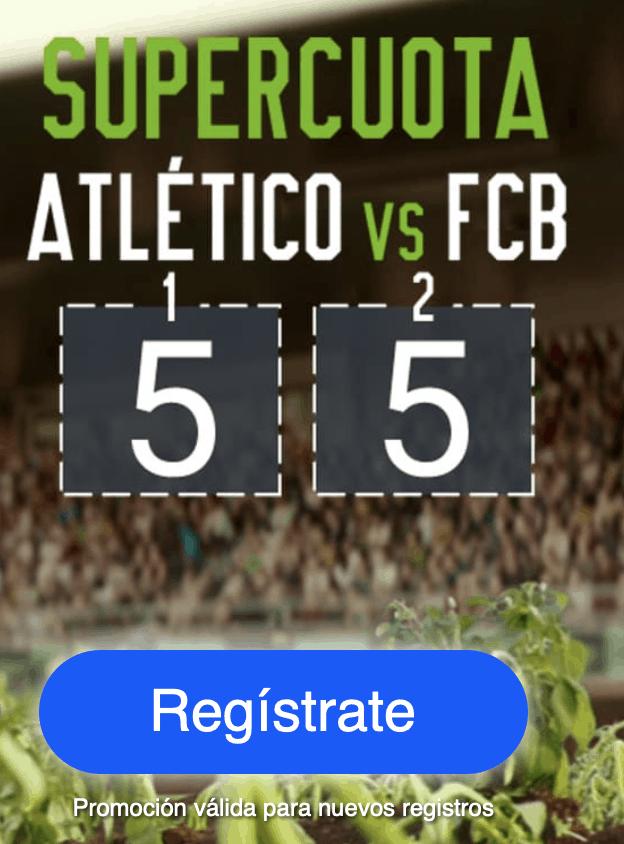 Supercuota Codere Atlético de Madrid - Fc Barcelona.