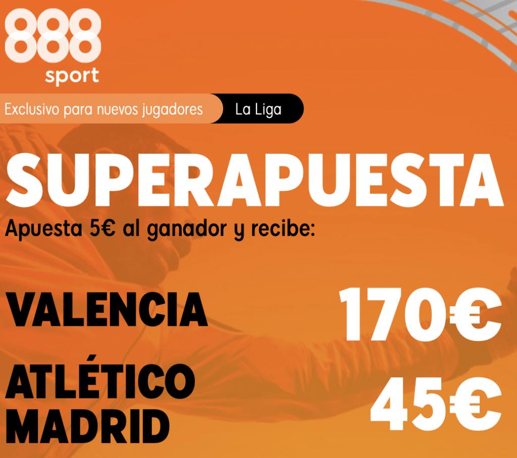 Supercuota 888sport La Liga : Valencia - Atlético de Madrid