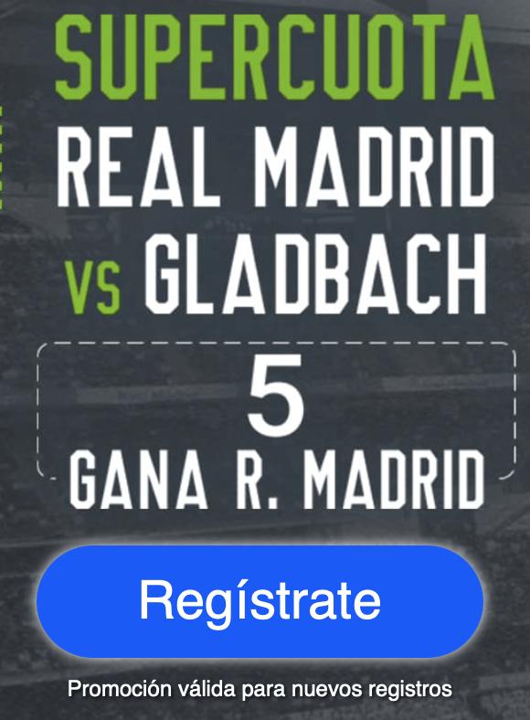 Supercuota Codere Real Madrid - Borussia Monchengladbach