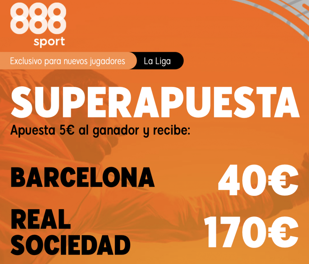 Supercuota 888sport La Liga : Fc Barcelona - Real Sociedad