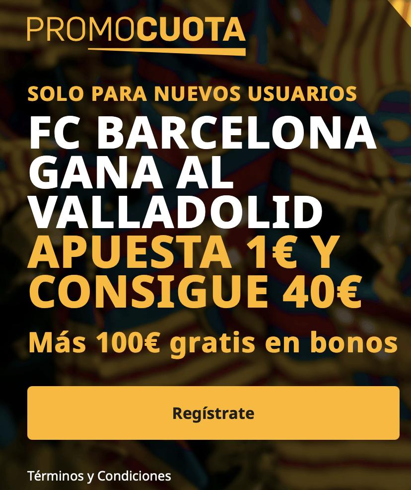 Supercuota betfair La Liga Valladolid - Fc Barcelona