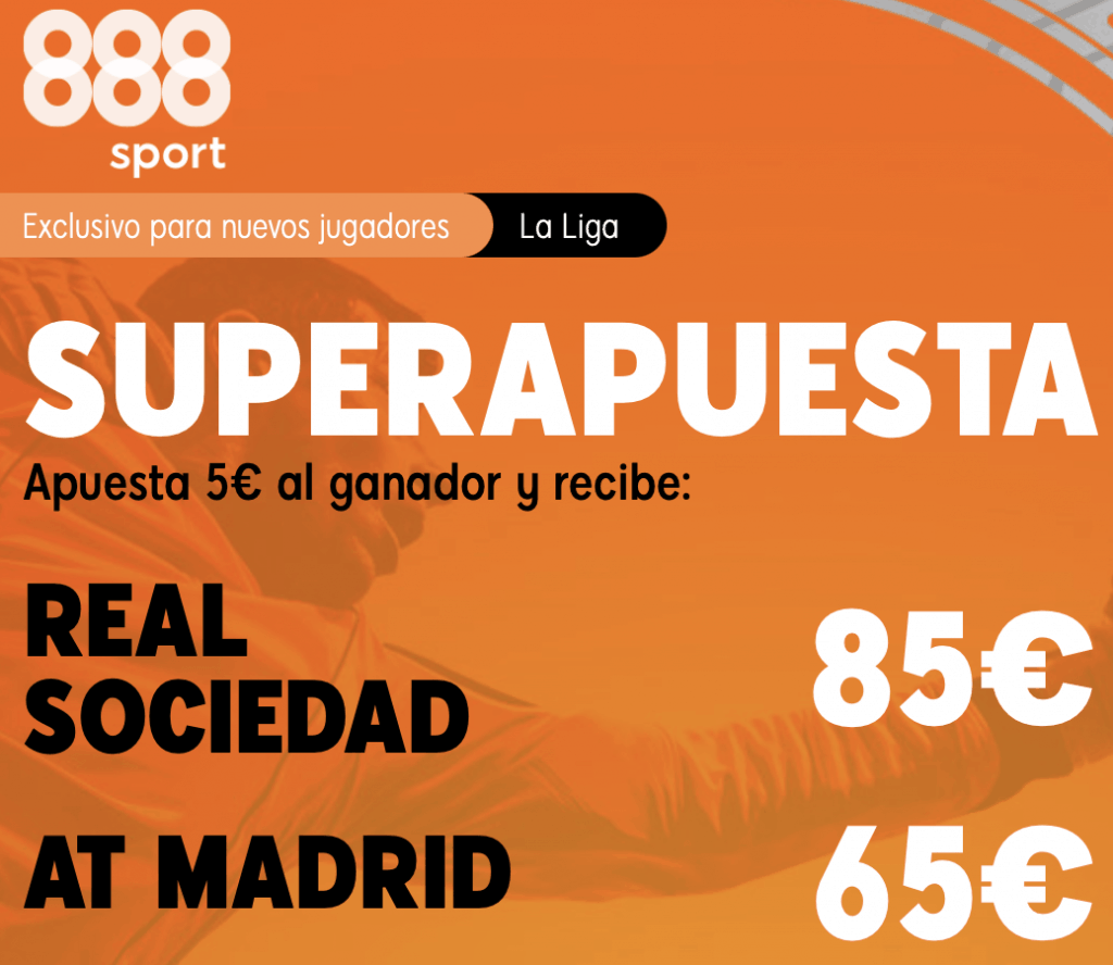 Supercuota 888sport La Liga : Real Sociedad- Atlético de Madrid.