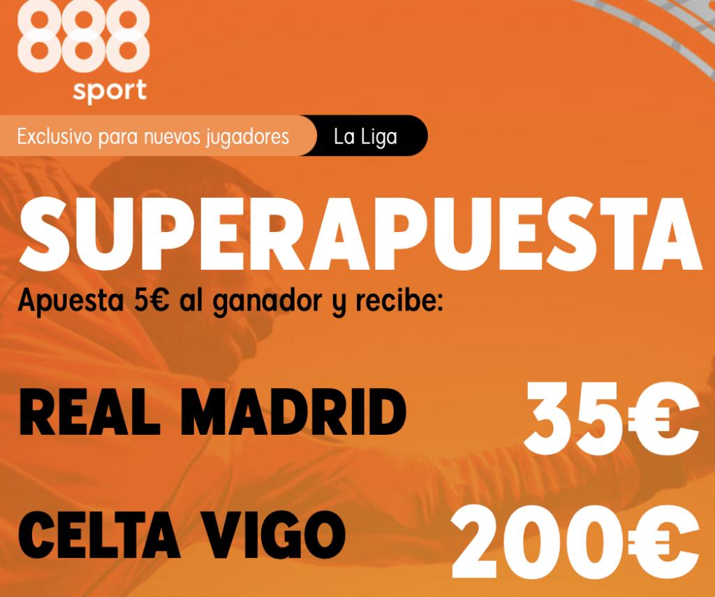 Supercuota 888sport La Liga : Real Madrid - Celta de Vigo
