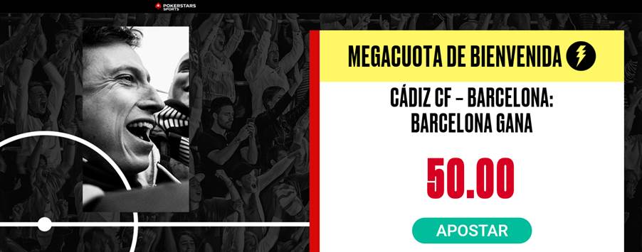 Supercuota Pokerstars La Liga : Cádiz - Fc Barcelona.