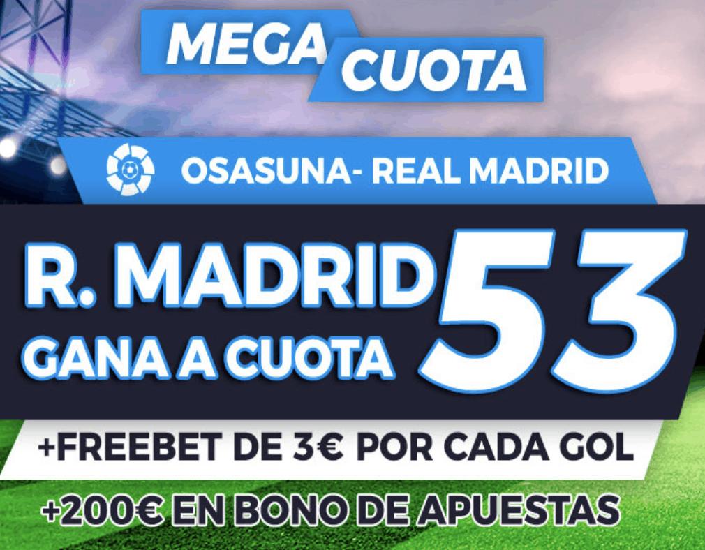 Supercuota pastón La Liga : Osasuna - Real Madrid.