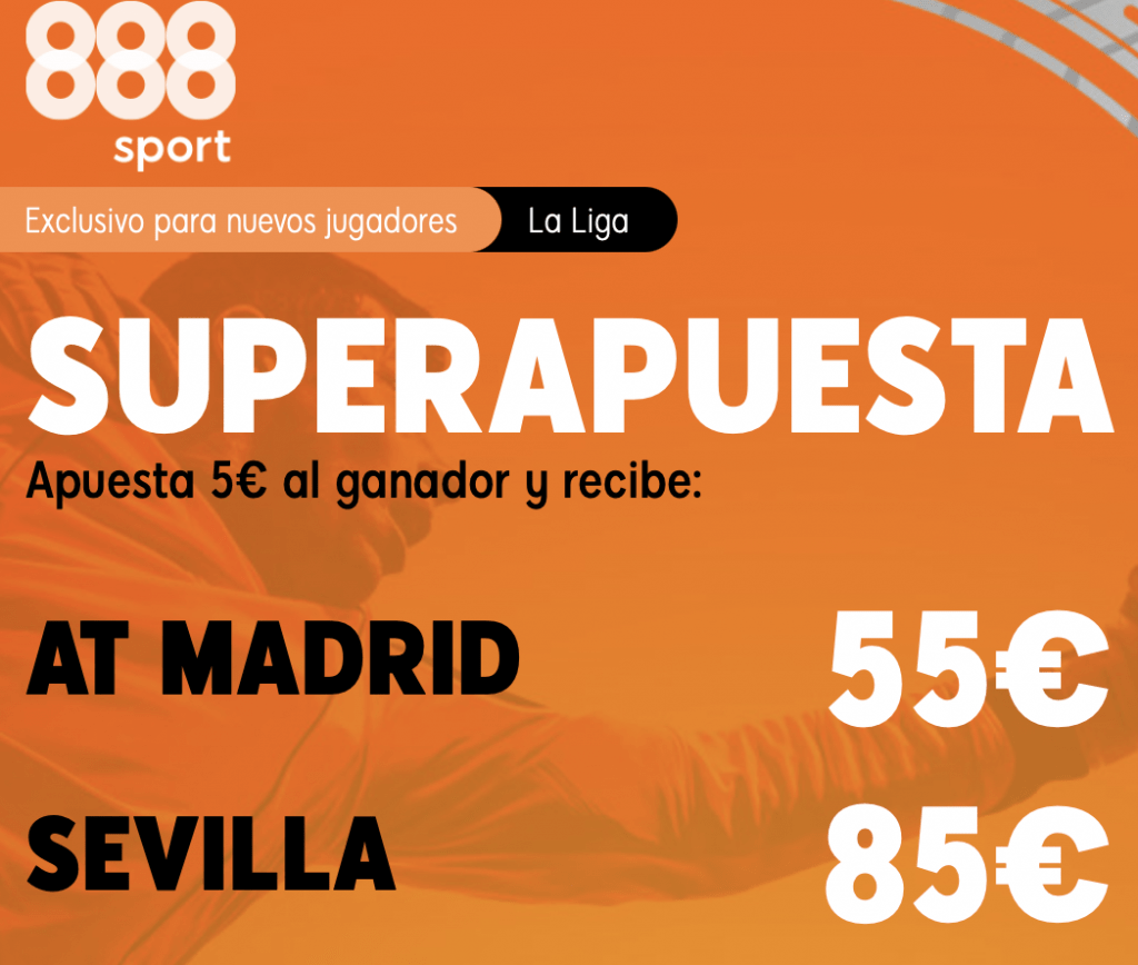 Supercuota 888sport La Liga : Atlético de Madrid - Sevilla FC