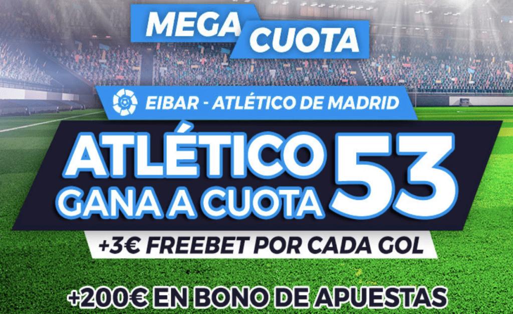 Supercuota Pastón La Liga : Eibar - Atlético de Madrid