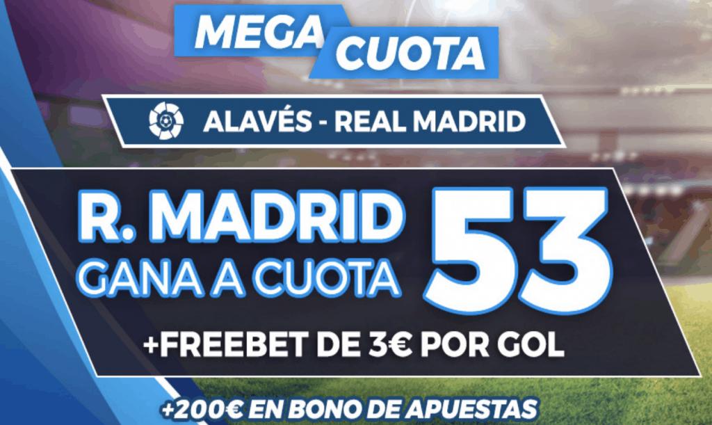 Supercuota pastón La Liga : Alavés - Real Madrid