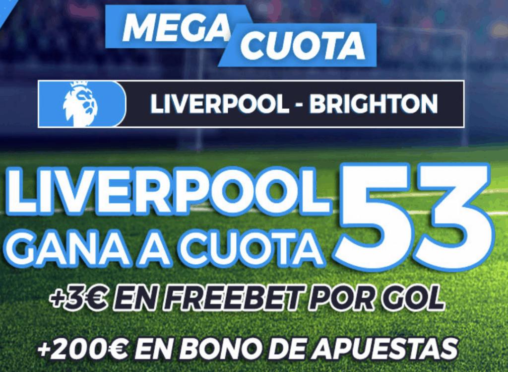 Supercuota pastón Premier League : Liverpool -Brighton
