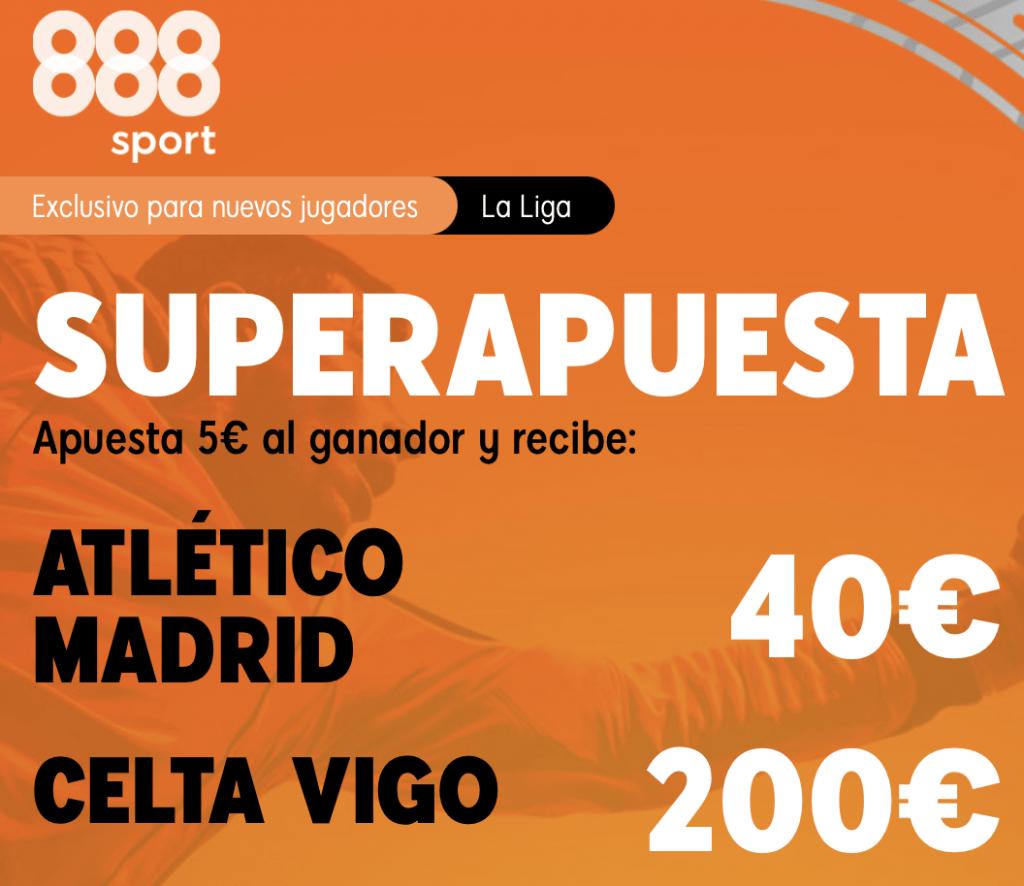 Supercuota 888sport La Liga : Atlético de Madrid - Celta de Vigo