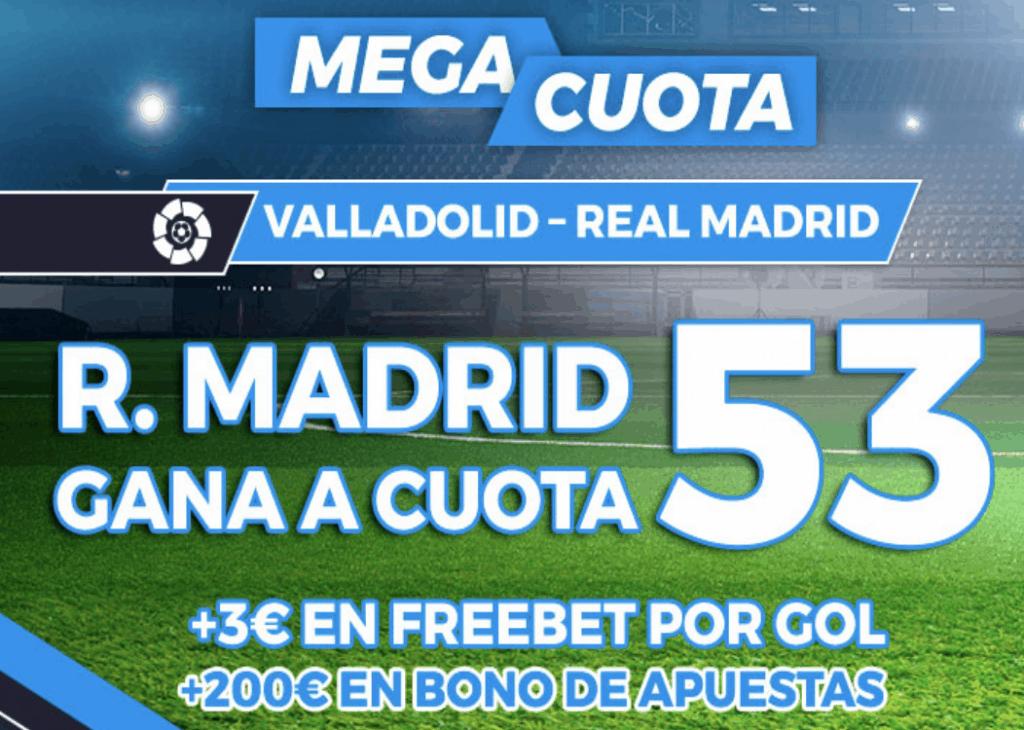 Supercuota Pastón La Liga : Valladolid - Real Madrid.