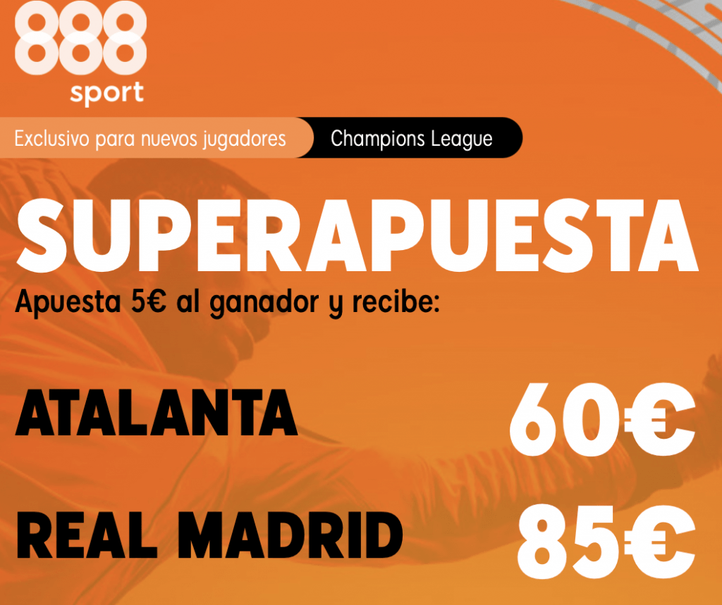 Supercuota 888sport Champions League : Atalanta - Real Madrid