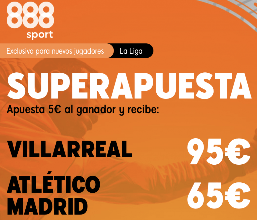 Supercuota 888sport La Liga : Villarreal - Atlético de Madrid
