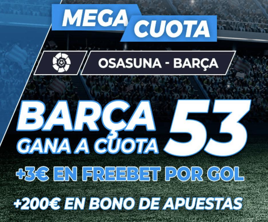 Supercuota Pastón Liga : Osasuna - Fc Barcelona
