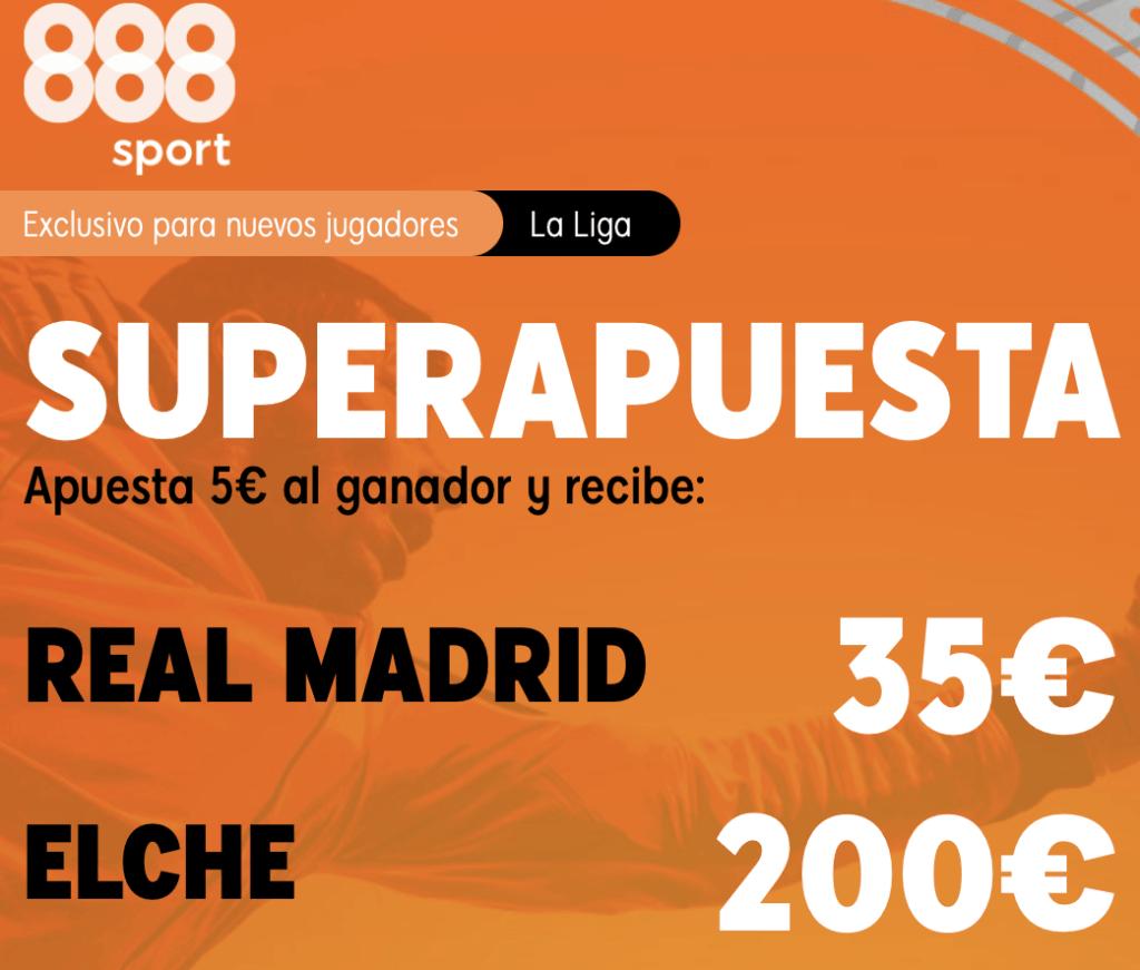 Supercuota 888sport Liga : Real Madrid - Elche