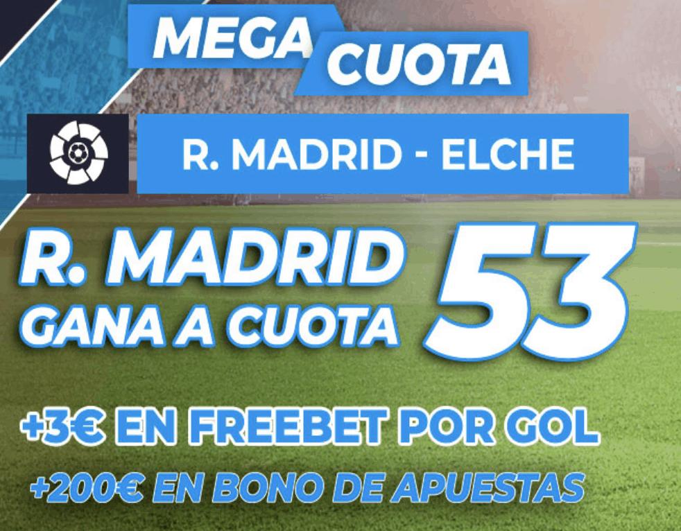 Supercuota pastón Liga : Real Madrid - Elche