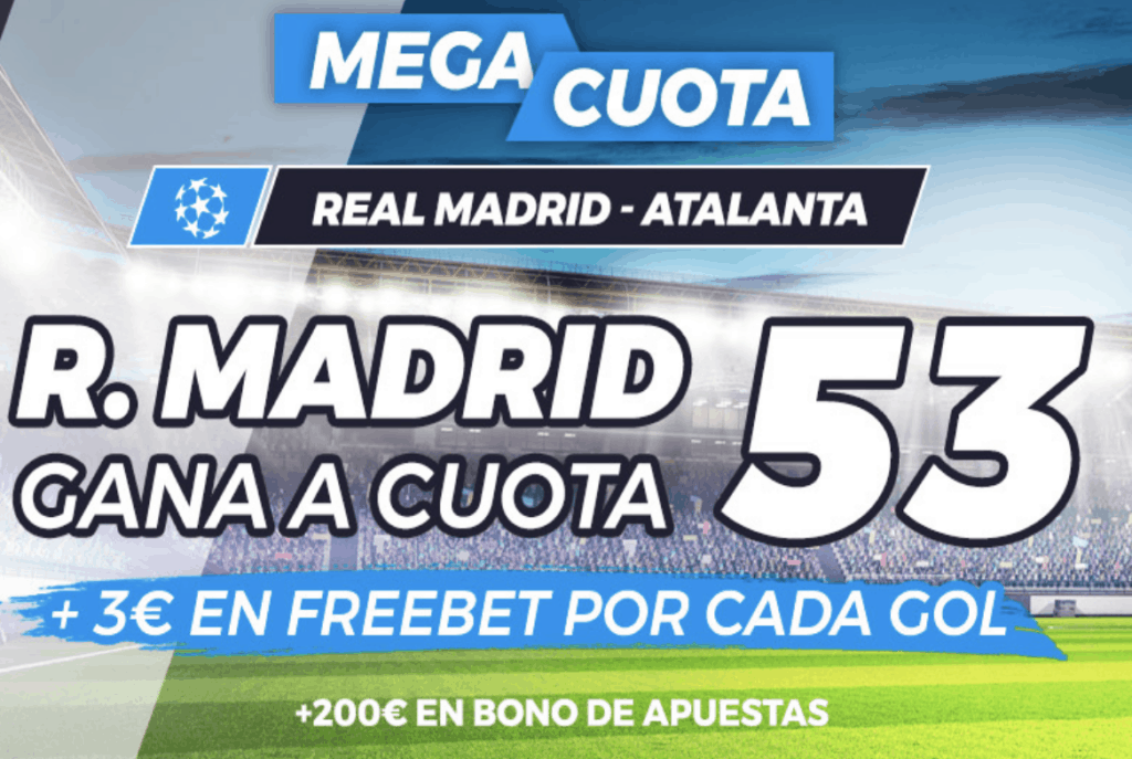 Supercuota pastón Champions League : Real Madrid - Atalanta