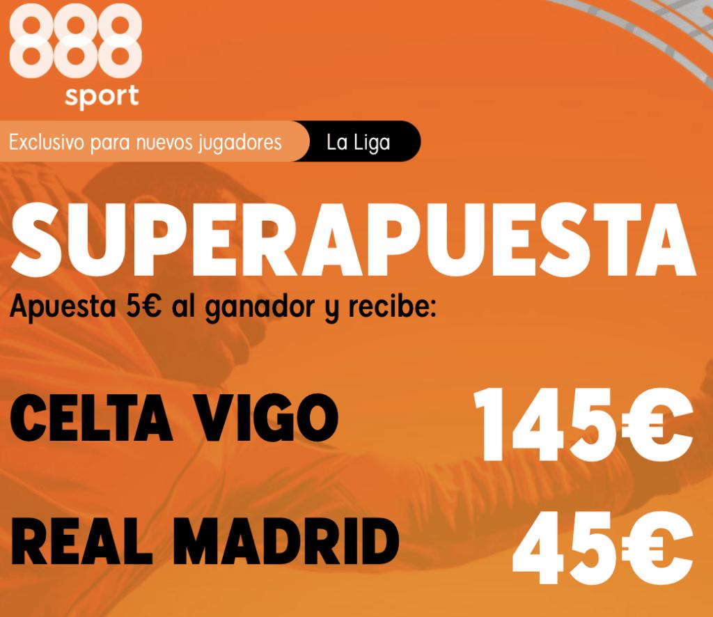 Supercuota 888sport Liga : Celta - Real Madrid