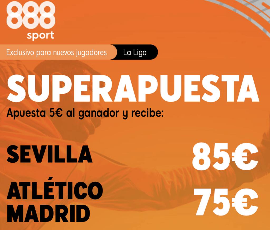 Supercuota 888sport La Liga : Sevilla - Atlético de Madrid