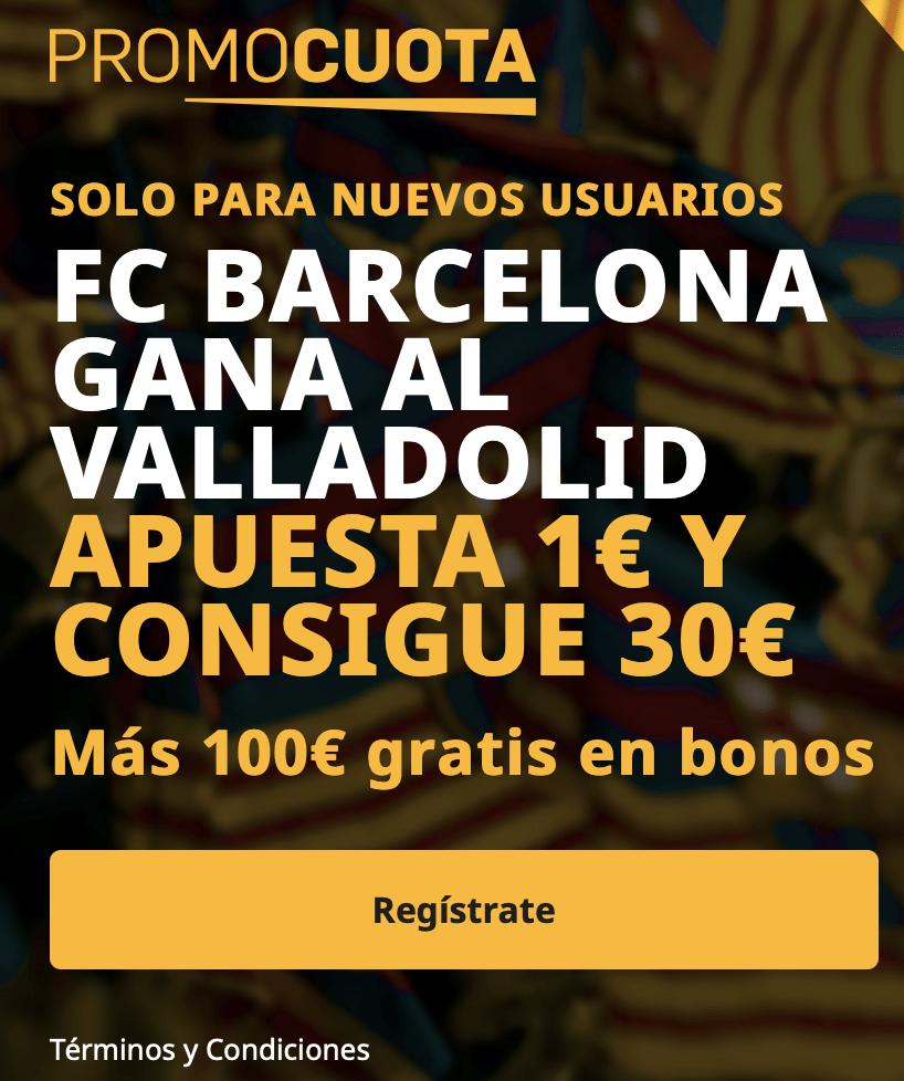 Supercuota betfair Liga : Fc Barcelona - Valladolid