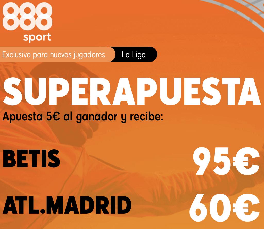 Supercuota 888sport La Liga : Real Betis - Atlético de Madrid