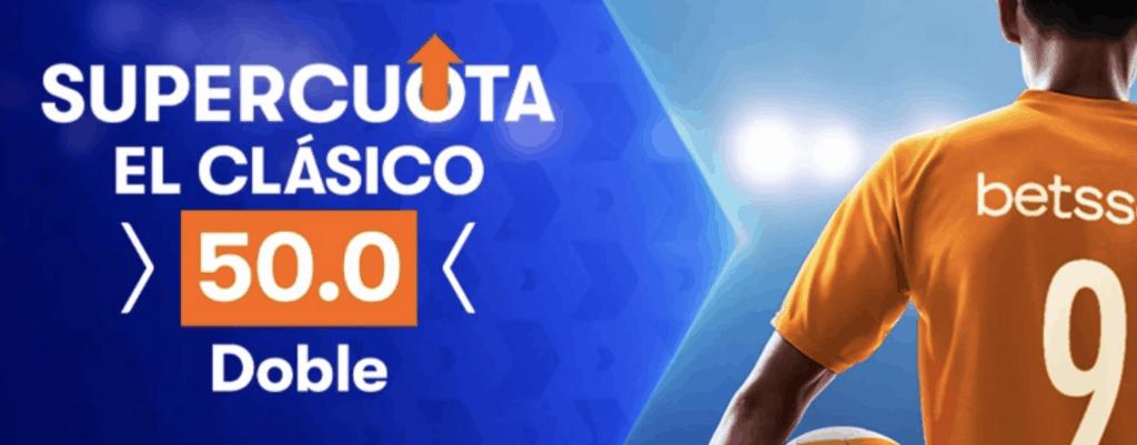 Supercuota betsson Liga El Clásico : Real Madrid - Fc Barcelona