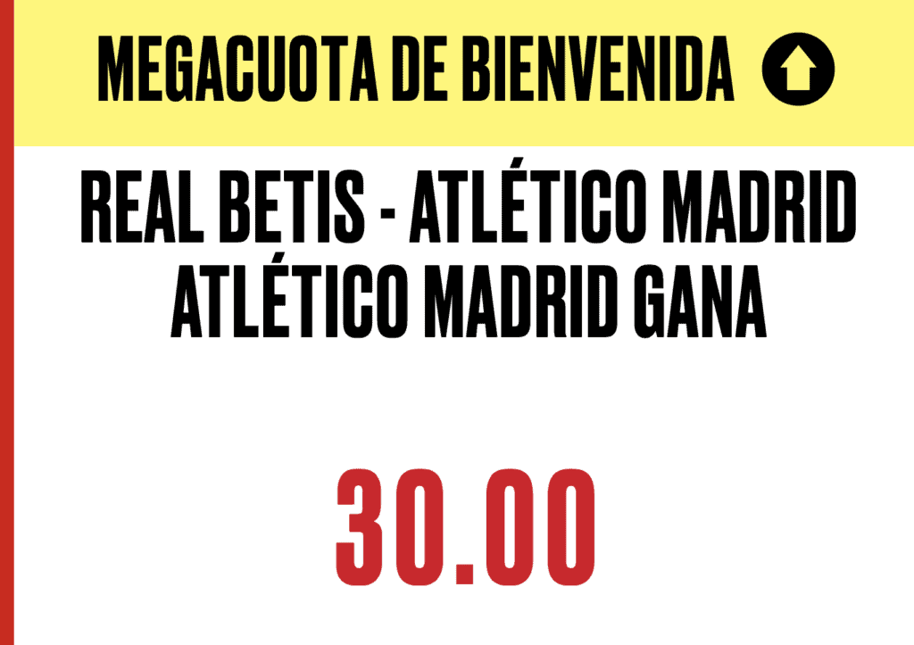 Supercuota Pokerstars Liga : Real Betis - Atlético de Madrid