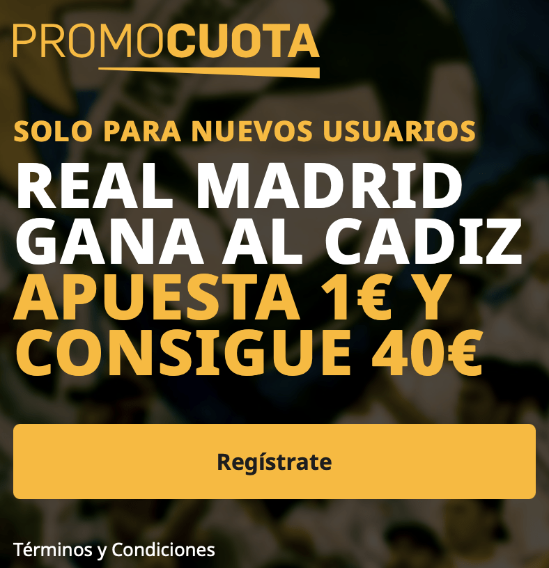 Supercuota betfair Liga : Cádiz - Real Madrid.